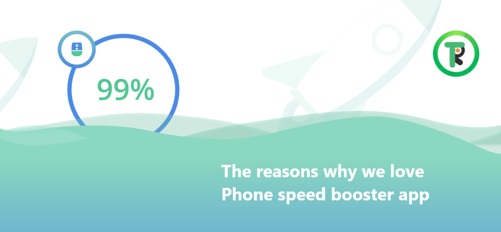 The reasons why we love phone speed booster app